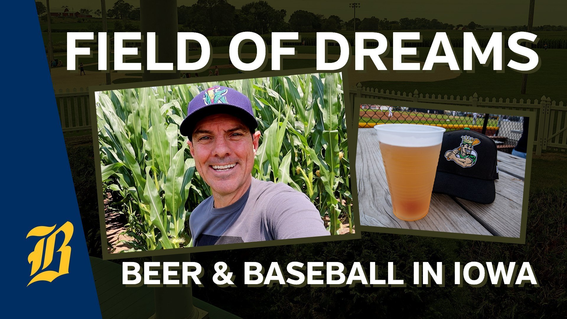 Field Of Dreams, Craft Beer, And Baseball In Iowa